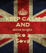 KEEP CALM AND shine bright  like a Seva - Personalised Poster A4 size