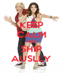 KEEP CALM AND SHIP AUSLLY - Personalised Poster A4 size