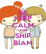 KEEP CALM AND SHİP BİAM - Personalised Poster A4 size
