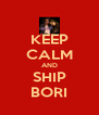 KEEP CALM AND SHIP BORI - Personalised Poster A4 size