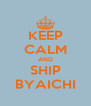KEEP CALM AND SHIP BYAICHI - Personalised Poster A4 size