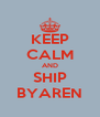 KEEP CALM AND SHIP BYAREN - Personalised Poster A4 size