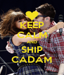 KEEP CALM AND SHIP CADAM - Personalised Poster A4 size