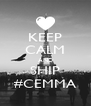KEEP CALM AND SHIP #CEMMA - Personalised Poster A4 size