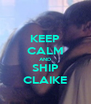 KEEP CALM AND SHIP CLAIKE - Personalised Poster A4 size