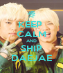 KEEP  CALM AND SHIP DAEJAE - Personalised Poster A4 size