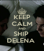 KEEP CALM AND SHIP  DELENA  - Personalised Poster A4 size