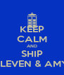 KEEP CALM AND SHIP ELEVEN & AMY - Personalised Poster A4 size