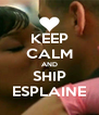 KEEP CALM AND SHIP ESPLAINE - Personalised Poster A4 size