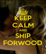 KEEP CALM AND SHIP FORWOOD - Personalised Poster A4 size