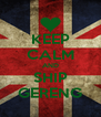 KEEP CALM AND SHIP GERENG - Personalised Poster A4 size