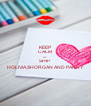 KEEP CALM AND SHIP HOLIVIA,SHORGAN AND PANNY - Personalised Poster A4 size