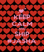 KEEP CALM AND SHIP #JASHA - Personalised Poster A4 size