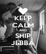 KEEP CALM AND SHIP JEBBA - Personalised Poster A4 size
