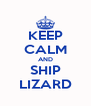 KEEP CALM AND SHIP LIZARD - Personalised Poster A4 size