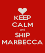 KEEP CALM and SHIP MARBECCA - Personalised Poster A4 size