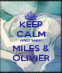KEEP CALM AND SHIP MILES & OLIVIER - Personalised Poster A4 size
