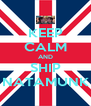 KEEP CALM AND SHIP NATAMUNK - Personalised Poster A4 size