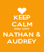 KEEP CALM AND SHIP NATHAN & AUDREY - Personalised Poster A4 size
