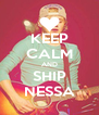 KEEP CALM AND SHIP NESSA - Personalised Poster A4 size