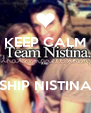 KEEP CALM  AND  SHIP NISTINA - Personalised Poster A4 size