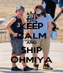 KEEP CALM AND SHIP OHMIYA - Personalised Poster A4 size