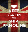KEEP CALM AND SHIP  PANOLINE - Personalised Poster A4 size