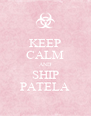 KEEP CALM AND SHIP PATELA - Personalised Poster A4 size