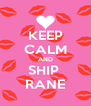 KEEP CALM AND SHIP  RANE - Personalised Poster A4 size