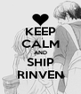 KEEP CALM AND SHIP RINVEN - Personalised Poster A4 size