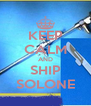 KEEP CALM AND SHIP SOLONE - Personalised Poster A4 size