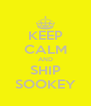 KEEP CALM AND SHIP SOOKEY - Personalised Poster A4 size