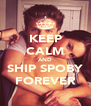 KEEP CALM AND SHIP SPOBY FOREVER - Personalised Poster A4 size