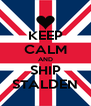 KEEP CALM AND SHIP STALDEN - Personalised Poster A4 size