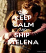 KEEP CALM AND SHIP  STELENA - Personalised Poster A4 size