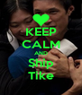 KEEP CALM AND Ship Tike - Personalised Poster A4 size