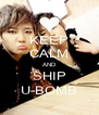 KEEP CALM AND SHIP U-BOMB - Personalised Poster A4 size
