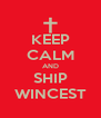 KEEP CALM AND SHIP WINCEST - Personalised Poster A4 size
