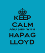 KEEP CALM AND SHIP WITH HAPAG LLOYD - Personalised Poster A4 size