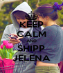 KEEP CALM AND SHIPP JELENA - Personalised Poster A4 size