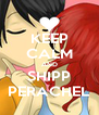 KEEP CALM AND SHIPP PERACHEL - Personalised Poster A4 size