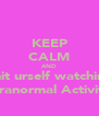 KEEP CALM AND Shit urself watching Paranormal Activity  - Personalised Poster A4 size