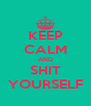 KEEP CALM AND SHIT YOURSELF - Personalised Poster A4 size