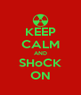 KEEP CALM AND SHoCK ON - Personalised Poster A4 size