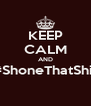 KEEP CALM AND #ShoneThatShit  - Personalised Poster A4 size