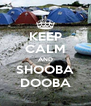 KEEP CALM AND SHOOBA DOOBA - Personalised Poster A4 size