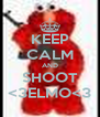 KEEP CALM AND SHOOT <3ELMO<3 - Personalised Poster A4 size