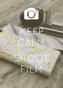 KEEP CALM AND SHOOT FILM - Personalised Poster A4 size