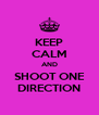 KEEP CALM AND SHOOT ONE DIRECTION - Personalised Poster A4 size
