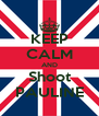 KEEP CALM AND Shoot PAULINE - Personalised Poster A4 size
